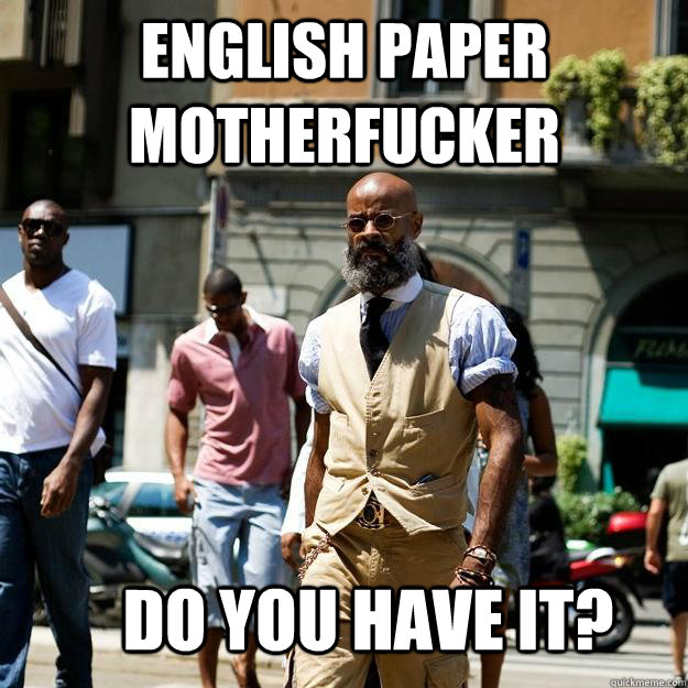 English Paper Motherfucker Do You have it?