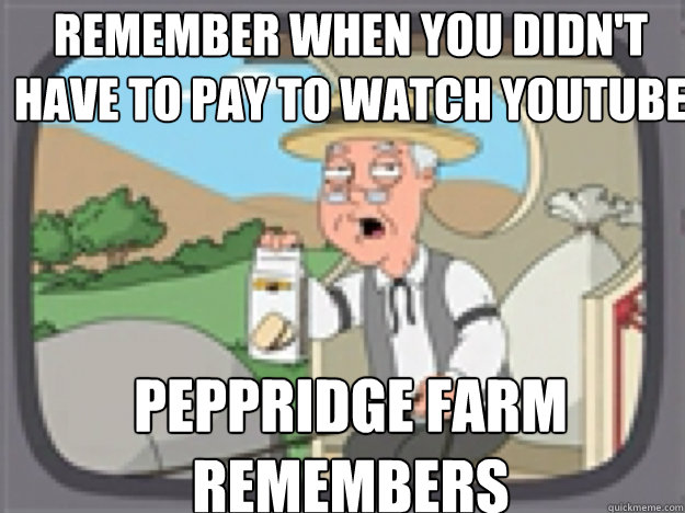 REMEMBER when you didn't have to pay to watch youtube PEPPRIDGE FARM REMEMBERS - REMEMBER when you didn't have to pay to watch youtube PEPPRIDGE FARM REMEMBERS  Peppridge Farm