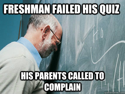 Freshman failed his quiz His parents called to complain - Freshman failed his quiz His parents called to complain  Misc