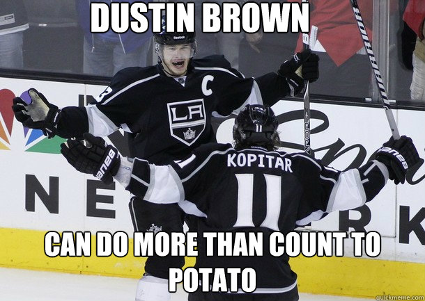 Dustin Brown Can Do More than Count to Potato
