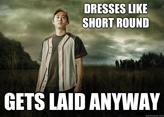 Dresses like short round Gets laid anyway