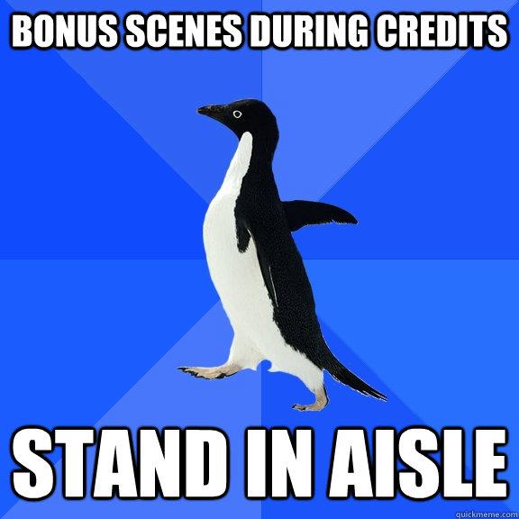 bonus scenes during credits stand in aisle - bonus scenes during credits stand in aisle  Socially Awkward Penguin