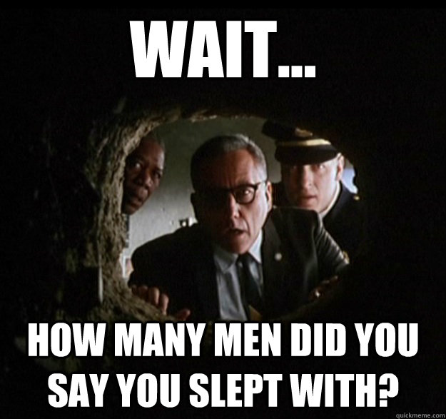Wait... How many men did you say you slept with?
