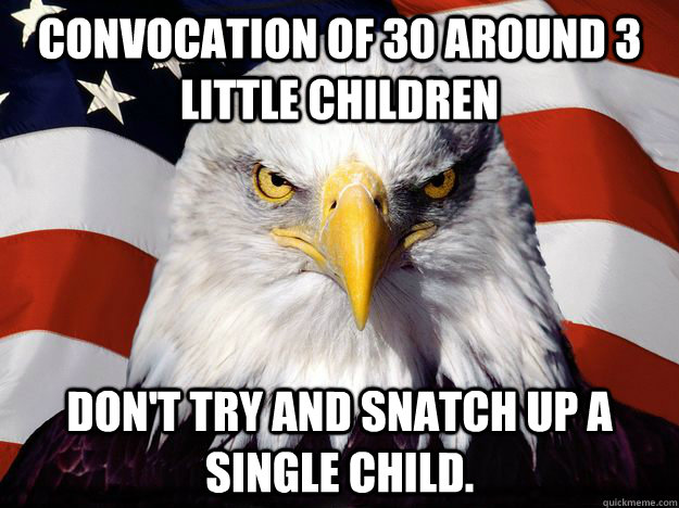 Convocation of 30 around 3 little children Don't try and snatch up a single child.