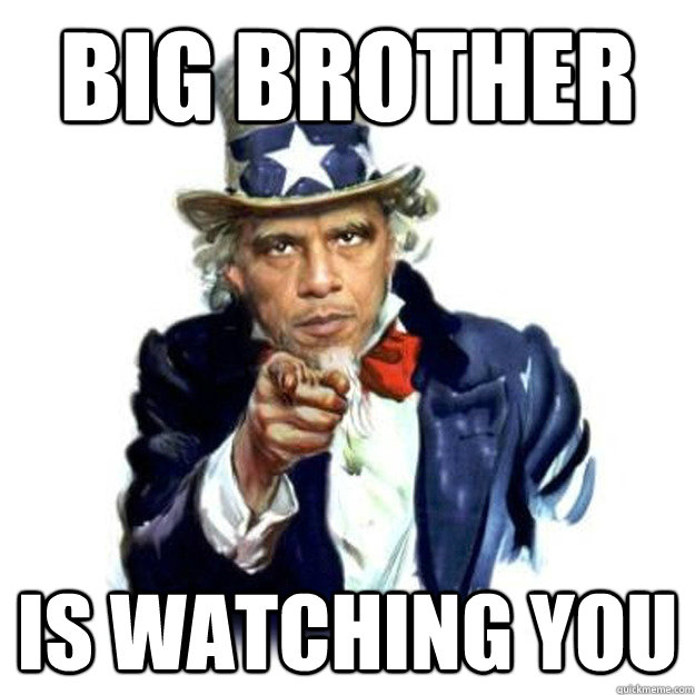 Big Brother is Watching You - Big Brother is Watching You  Uncle Obama