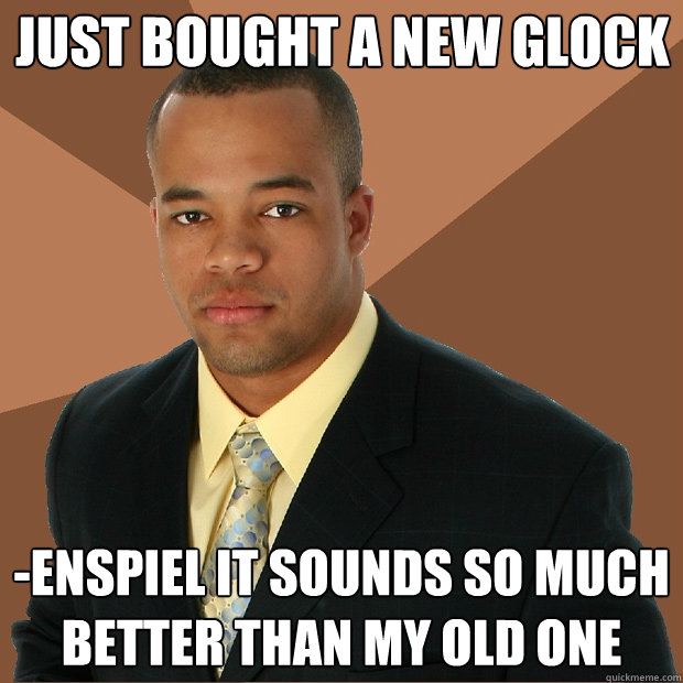 just bought a new glock -enspiel it sounds so much better than my old one - just bought a new glock -enspiel it sounds so much better than my old one  Successful Black Man