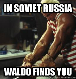 In soviet Russia waldo finds you - In soviet Russia waldo finds you  Misc