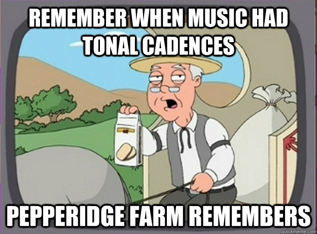 Remember when music had tonal cadences Pepperidge farm remembers