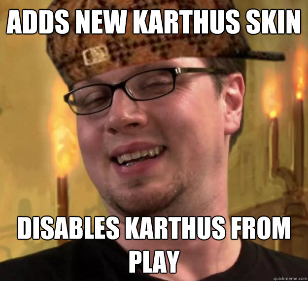 Adds new Karthus Skin Disables Karthus from play