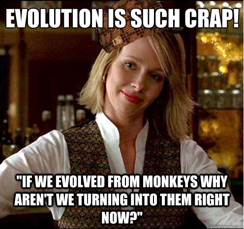 Evolution is such crap!