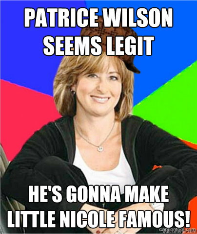 Patrice Wilson Seems Legit He's gonna make little Nicole famous!