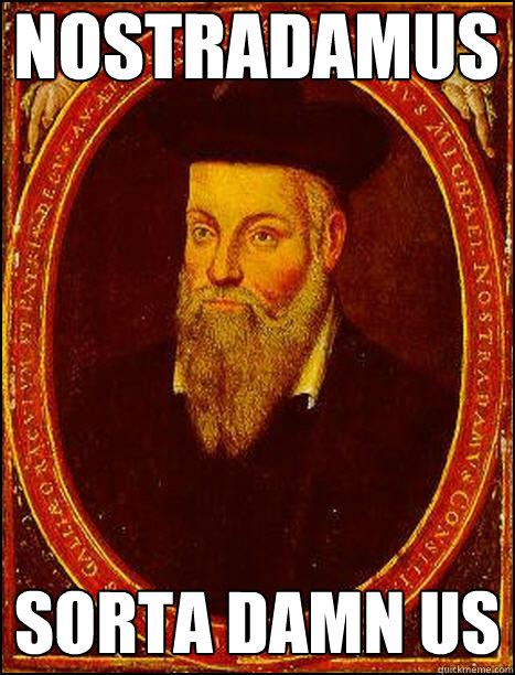 Nostradamus sorta damn us  Historic Anagrams