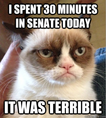I spent 30 minutes in Senate today it was terrible