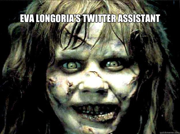 Eva Longoria's twitter assistant