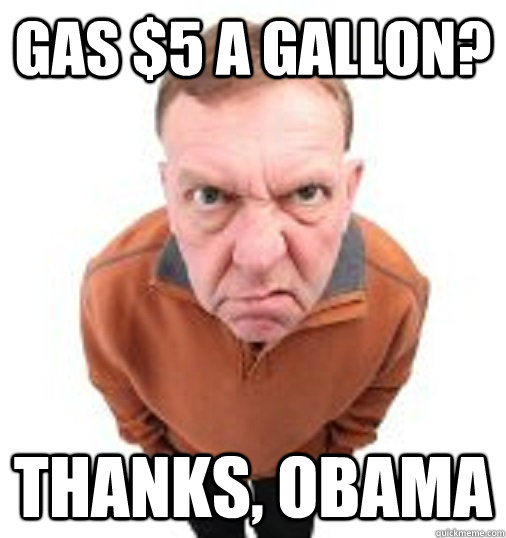GAS $5 A GALLON? THANKS, OBAMA - GAS $5 A GALLON? THANKS, OBAMA  Thanks Obama