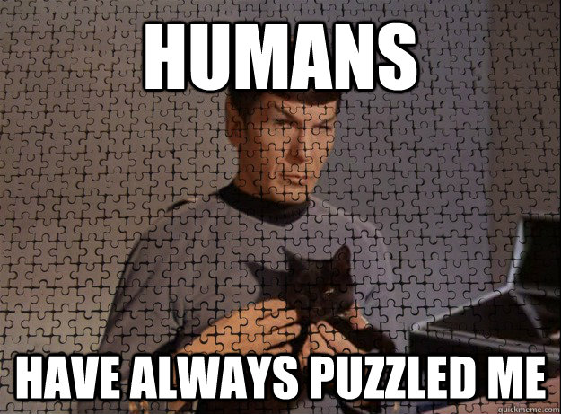Humans have always puzzled me - Humans have always puzzled me  puzzled spock
