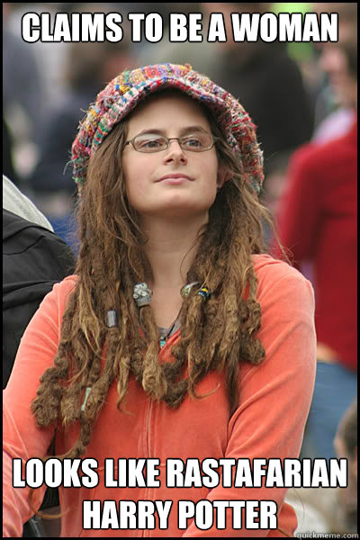 claims to be a woman looks like rastafarian harry potter - claims to be a woman looks like rastafarian harry potter  College Liberal
