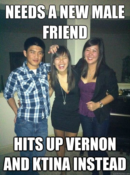 needs a new male friend hits up vernon and ktina instead