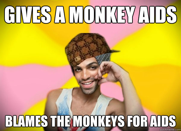 Gives a monkey aids blames the monkeys for aids