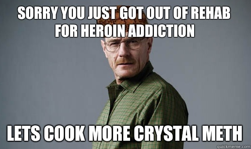 9723a37dde0c0cd917f9d6a0d81f6dfae81f6719faacec636eb2383661359f0d sorry you just got out of rehab for heroin addiction lets cook
