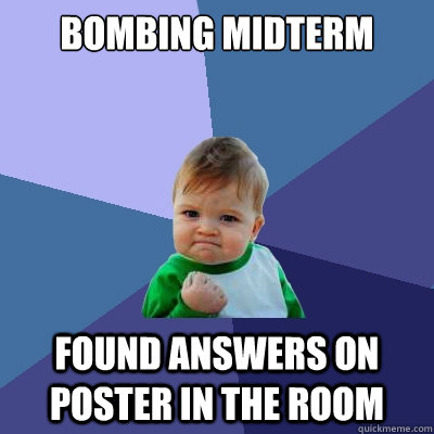 bombing midterm found answers on poster in the room - bombing midterm found answers on poster in the room  Success Kid