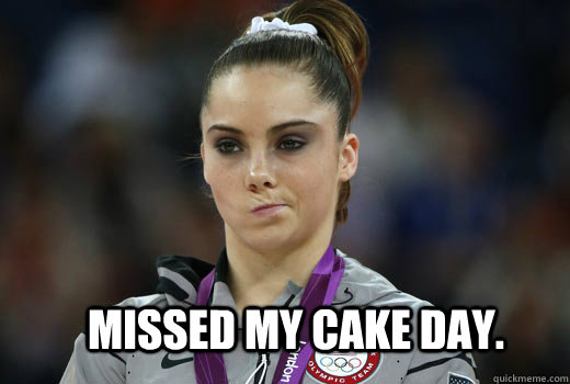 Missed My Cake Day. - Missed My Cake Day.  Not impressed