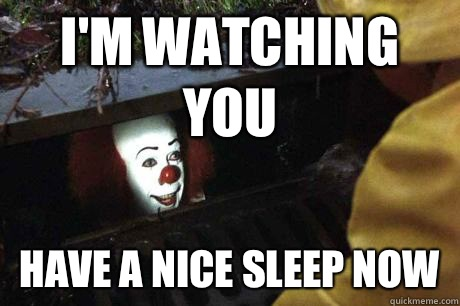 I'm watching you Have a nice sleep now - I'm watching you Have a nice sleep now  goodnight facebook