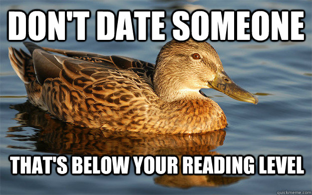 don't date someone that's below your reading level