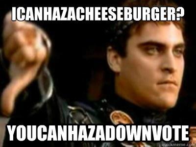 icanhazacheeseburger? youcanhazadownvote - icanhazacheeseburger? youcanhazadownvote  Downvoting Roman