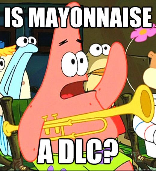Is mayonnaise a DLC?