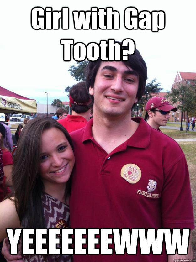 Girl with Gap Tooth? YEEEEEEEWWW - Girl with Gap Tooth? YEEEEEEEWWW  evan levenstein