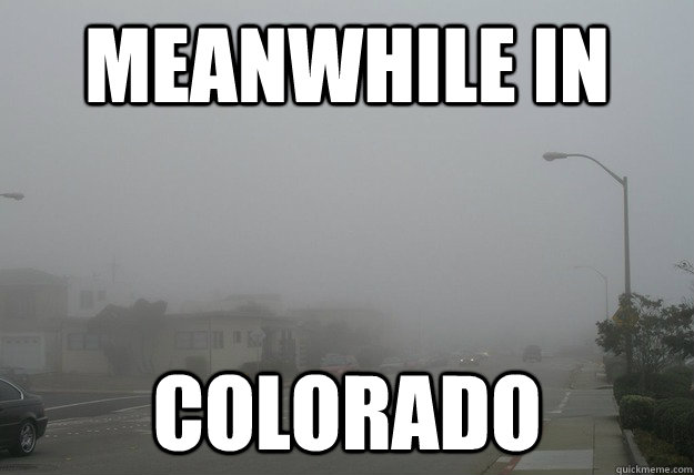 Colorado Meme | WeKnowMemes
