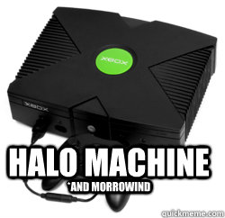 Halo Machine *And Morrowind