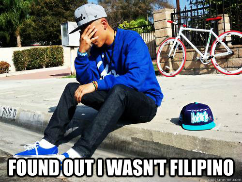 Found out I wasn't Filipino