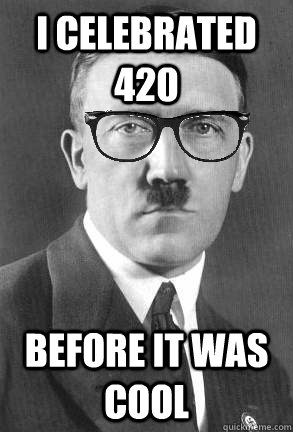 I celebrated 420 Before it was cool - I celebrated 420 Before it was cool  Misc