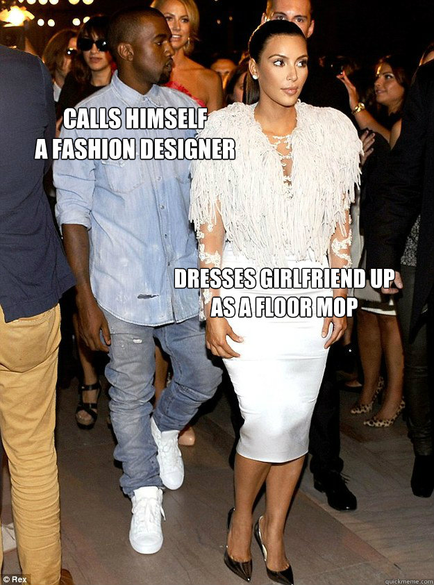 Calls himself  a fashion designer dresses girlfriend up as a floor mop