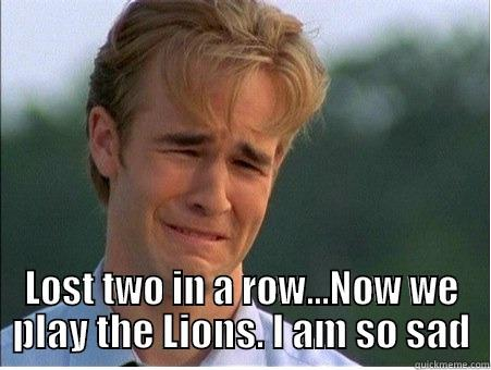 Winnepeg Sucks  -  LOST TWO IN A ROW...NOW WE PLAY THE LIONS. I AM SO SAD 1990s Problems