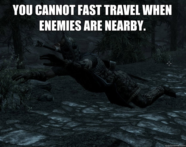 you cannot fast travel when enemies are nearby.