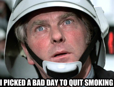 I picked a bad day to quit smoking - I picked a bad day to quit smoking  star wars rebel