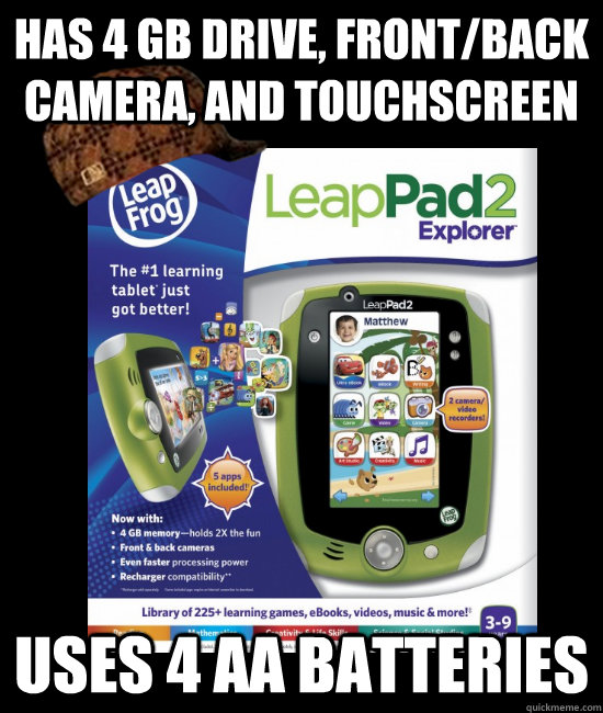 Has 4 GB drive, front/back camera, and touchscreen Uses 4 AA Batteries - Has 4 GB drive, front/back camera, and touchscreen Uses 4 AA Batteries  Scumbag LeapPad
