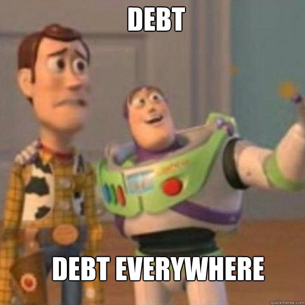 Debt Debt Everywhere