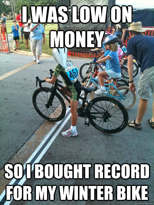 I was low on money So i bought record for my winter bike  Spoiled Rich Kid