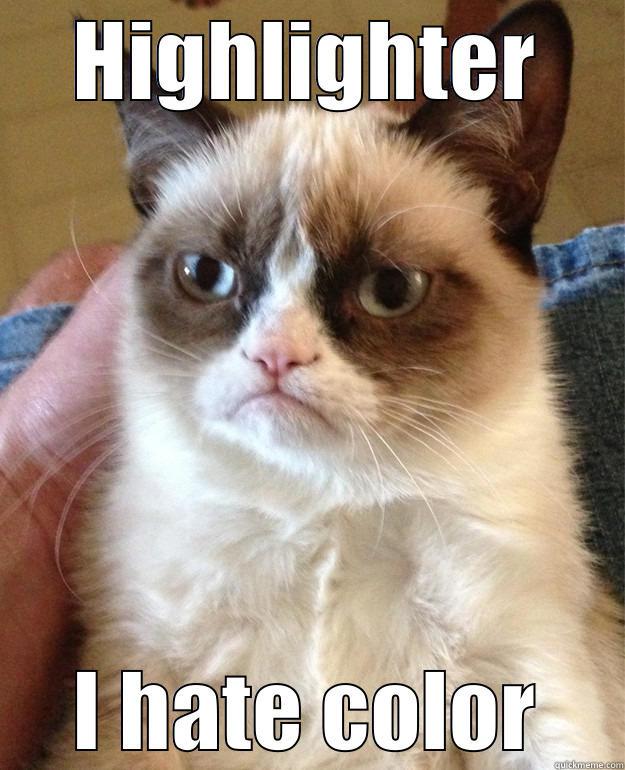 Number 2 - HIGHLIGHTER I HATE COLOR Grump Cat