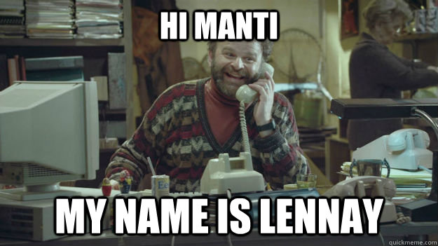 Hi Manti My name is Lennay - Hi Manti My name is Lennay  Misinformed Manti