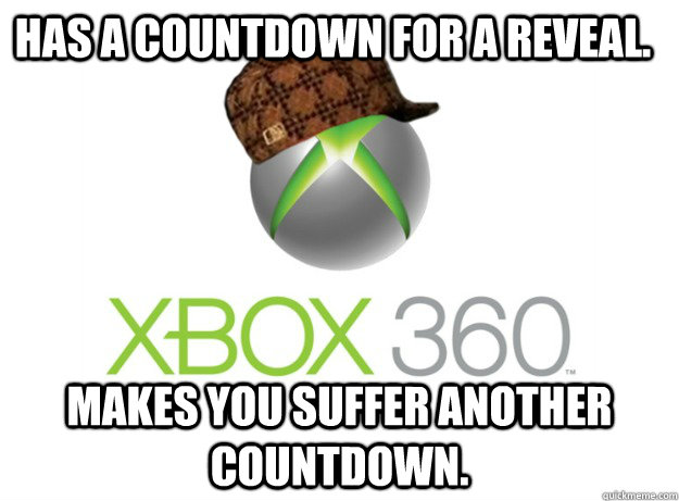 Has a countdown for a reveal. Makes you suffer another countdown.