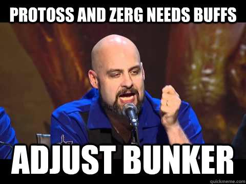 Protoss and Zerg needs buffs adjust bunker