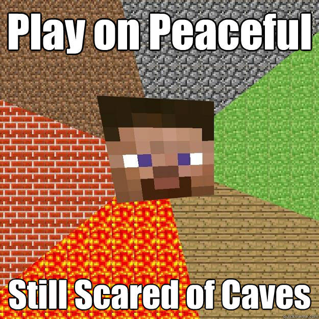 Play on Peaceful Still Scared of Caves  Minecraft