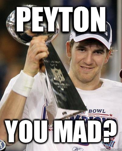 Peyton You Mad?
