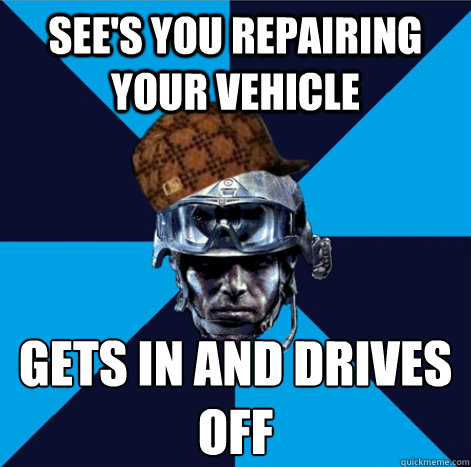 See's you repairing your vehicle gets in and drives off