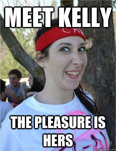 Meet kelly the pleasure is hers
